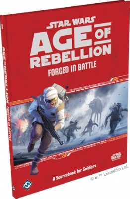 Age of Rebellion: Forged in Battle - A Sourcebook for Soldiers