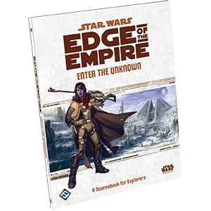 Edge of the Empire: Enter the Unknown - A Sourcebook for Explorers