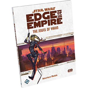 Edge of the Empire: The Jewel of Yavin - Adventure