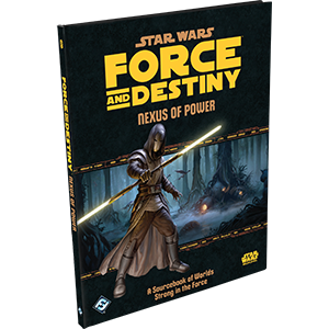 Force & Destiny: Nexus of Power