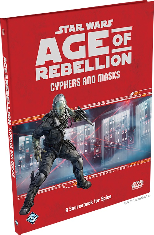 Age of Rebellion: Cyphers and Masks - A Sourcebook for Spies