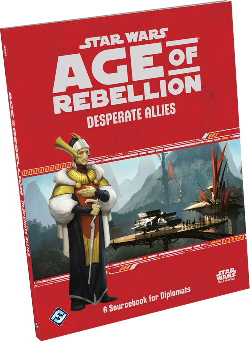 Age of Rebellion: Desperate Allies - Sourcebook for Diplomats