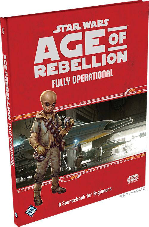 Age of Rebellion: Fully Operational - A Sourcebook for Engineers
