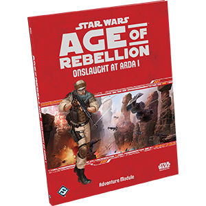 Age of Rebellion: Onslaught at Arda 1 - Adventure