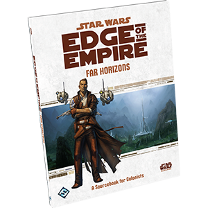 Edge of the Empire: Far Horizons - A Sourcebook for Colonists